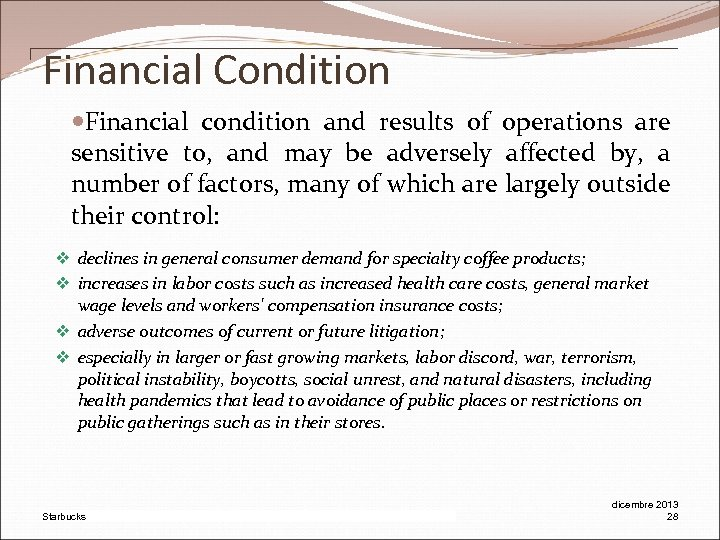 Financial Condition Financial condition and results of operations are sensitive to, and may be