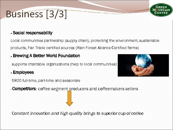 Business [3/3] ● Social responsability Local communities partnership (supply chain), protecting the environment, sustainable