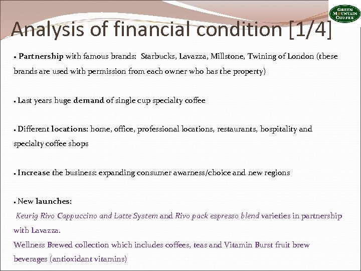 Analysis of financial condition [1/4] ● Partnership with famous brands: Starbucks, Lavazza, Millstone, Twining