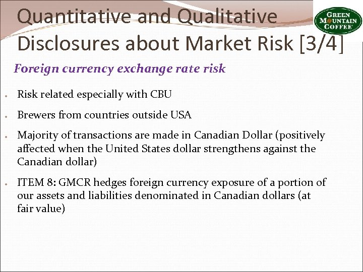 Quantitative and Qualitative Disclosures about Market Risk [3/4] Foreign currency exchange rate risk ●