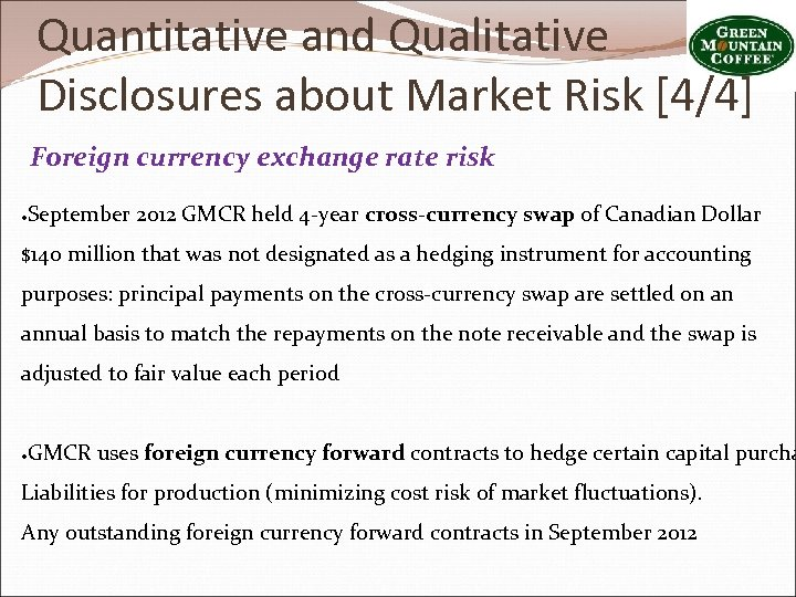 Quantitative and Qualitative Disclosures about Market Risk [4/4] Foreign currency exchange rate risk ●