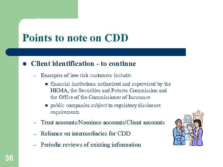 Points to note on CDD l Client identification - to continue – Examples of