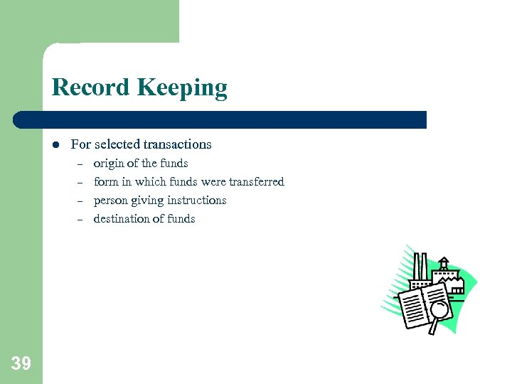 Record Keeping l For selected transactions – – 39 origin of the funds form
