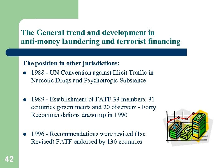 The General trend and development in anti-money laundering and terrorist financing The position in
