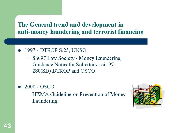 The General trend and development in anti-money laundering and terrorist financing l l 43
