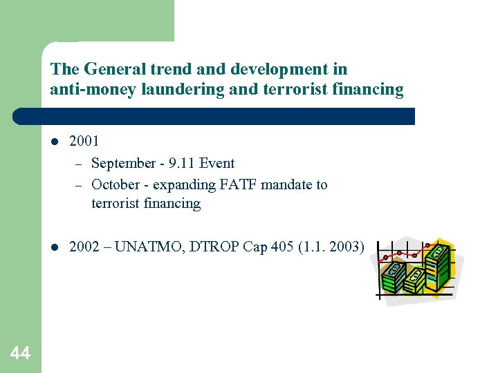 The General trend and development in anti-money laundering and terrorist financing l l 44
