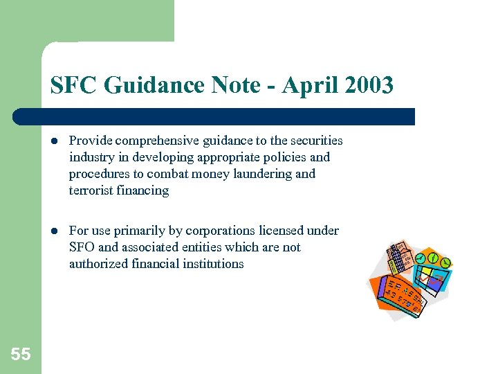 SFC Guidance Note - April 2003 l l 55 Provide comprehensive guidance to the