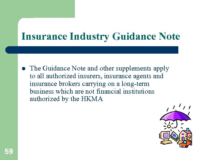 Insurance Industry Guidance Note l 59 The Guidance Note and other supplements apply to