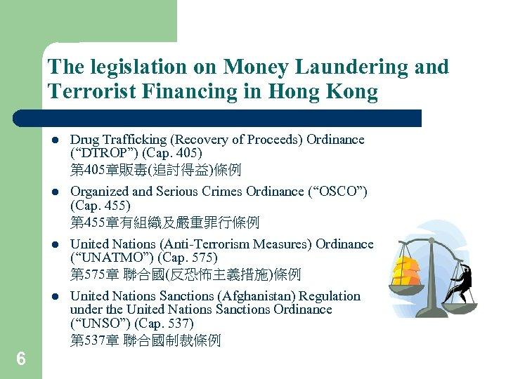 The legislation on Money Laundering and Terrorist Financing in Hong Kong l l Organized