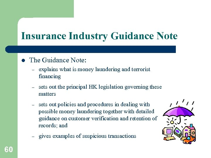 Insurance Industry Guidance Note l The Guidance Note: – – sets out the principal
