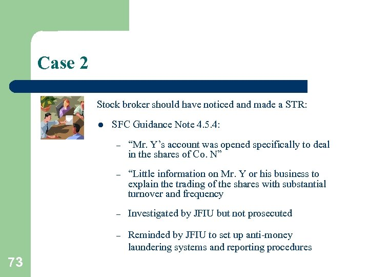 Case 2 Stock broker should have noticed and made a STR: l SFC Guidance