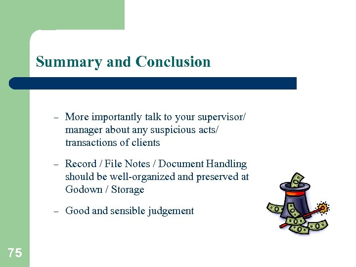Summary and Conclusion – – Record / File Notes / Document Handling should be