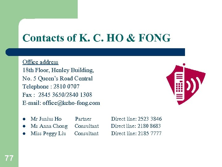 Contacts of K. C. HO & FONG Office address 18 th Floor, Henley Building,