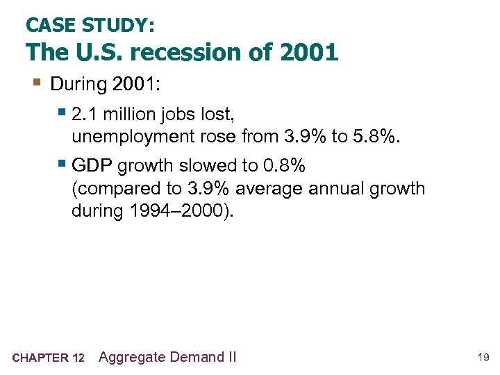 CASE STUDY: The U. S. recession of 2001 § During 2001: § 2. 1