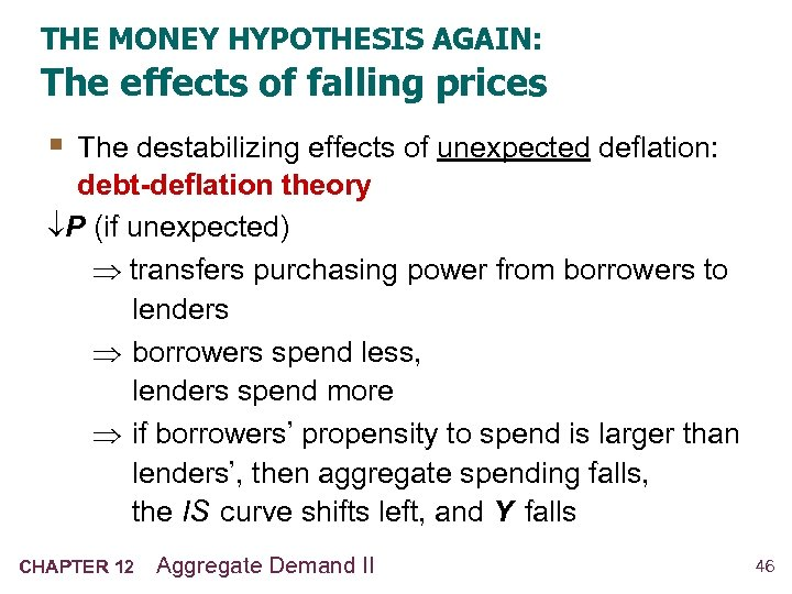 THE MONEY HYPOTHESIS AGAIN: The effects of falling prices § The destabilizing effects of