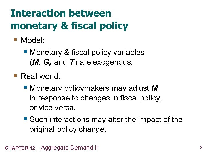 Interaction between monetary & fiscal policy § Model: § Monetary & fiscal policy variables