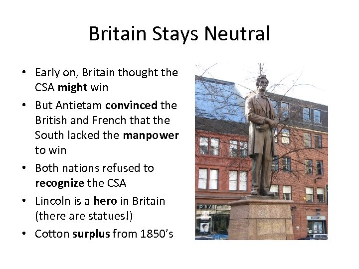 Britain Stays Neutral • Early on, Britain thought the CSA might win • But