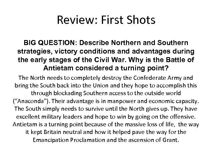 Review: First Shots BIG QUESTION: Describe Northern and Southern strategies, victory conditions and advantages