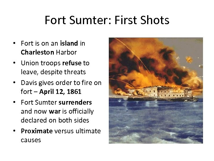 Fort Sumter: First Shots • Fort is on an island in Charleston Harbor •