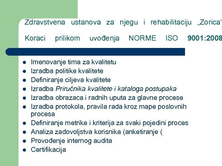 """Zdravstvena ustanova za njegu i rehabilitaciju """"Zorica"""" Koraci l l l l l prilikom"""