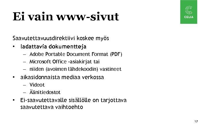 Ei vain www-sivut Saavutettavuusdirektiivi koskee myös • ladattavia dokumentteja – Adobe Portable Document Format