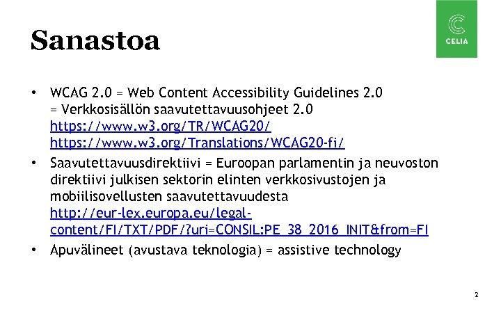 Sanastoa • WCAG 2. 0 = Web Content Accessibility Guidelines 2. 0 = Verkkosisällön