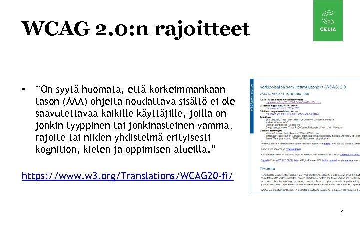 """WCAG 2. 0: n rajoitteet • """"On syytä huomata, että korkeimmankaan tason (AAA) ohjeita"""
