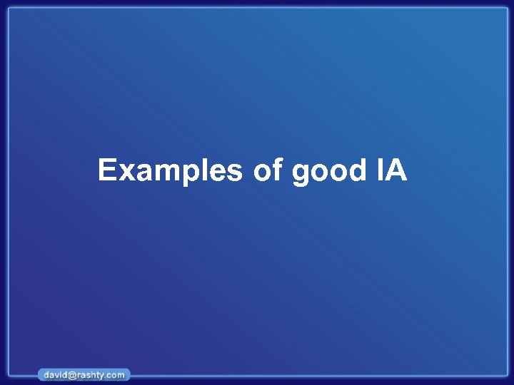 Examples of good IA