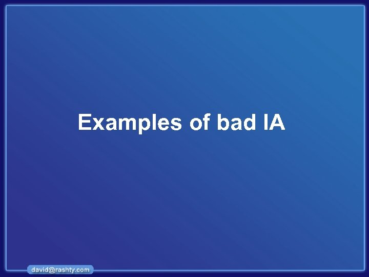 Examples of bad IA