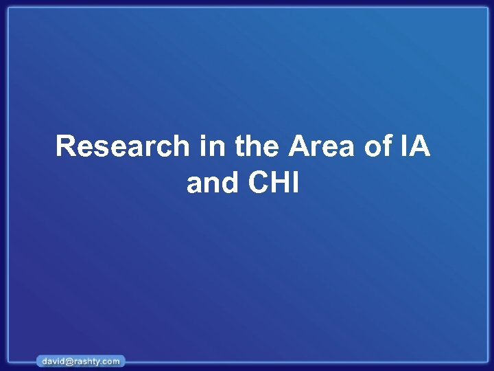 Research in the Area of IA and CHI