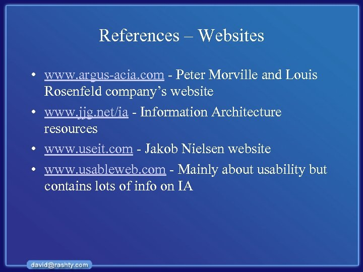 References – Websites • www. argus-acia. com - Peter Morville and Louis Rosenfeld company's