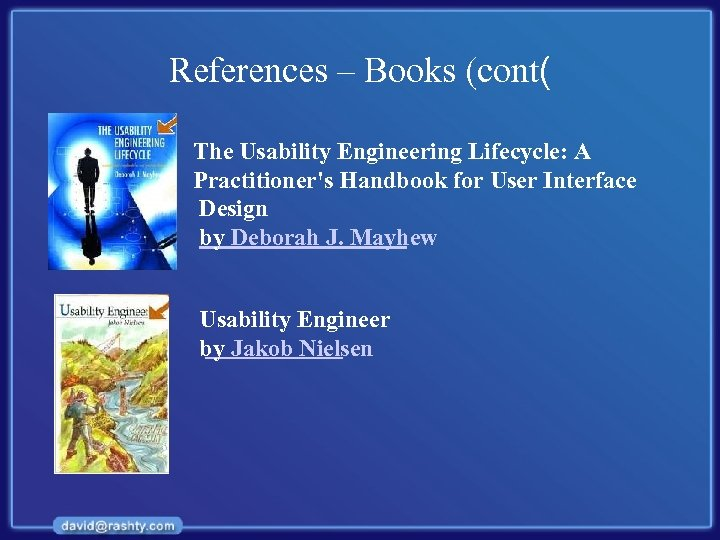 References – Books (cont( The Usability Engineering Lifecycle: A Practitioner's Handbook for User Interface