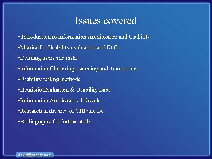 Issues covered • Introduction to Information Architecture and Usability • Metrics for Usability evaluation