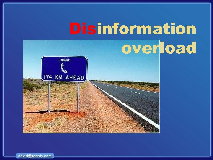 Disinformation overload