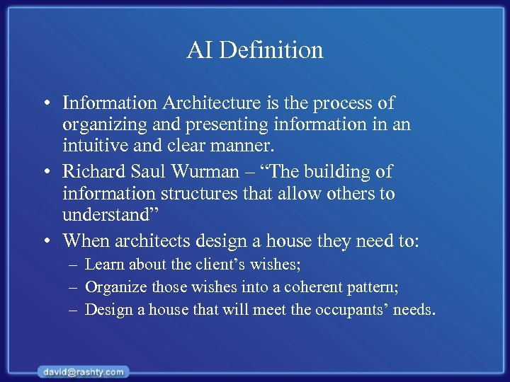 AI Definition • Information Architecture is the process of organizing and presenting information in