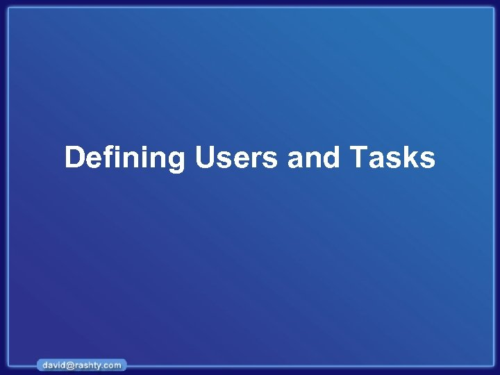 Defining Users and Tasks