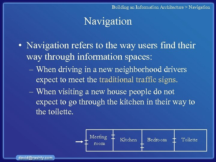Building an Information Architecture > Navigation • Navigation refers to the way users find