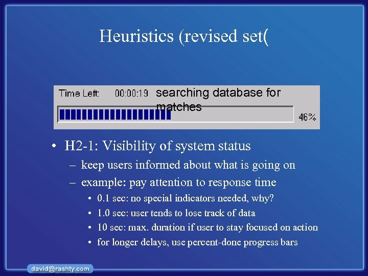 Heuristics (revised set( searching database for matches • H 2 -1: Visibility of system