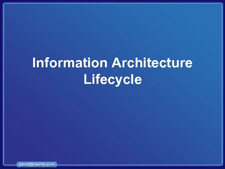 Information Architecture Lifecycle
