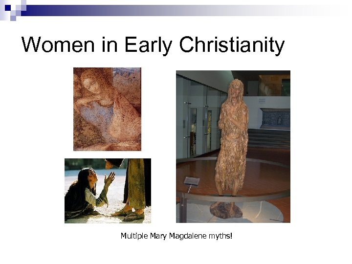 Women in Early Christianity Multiple Mary Magdalene myths!