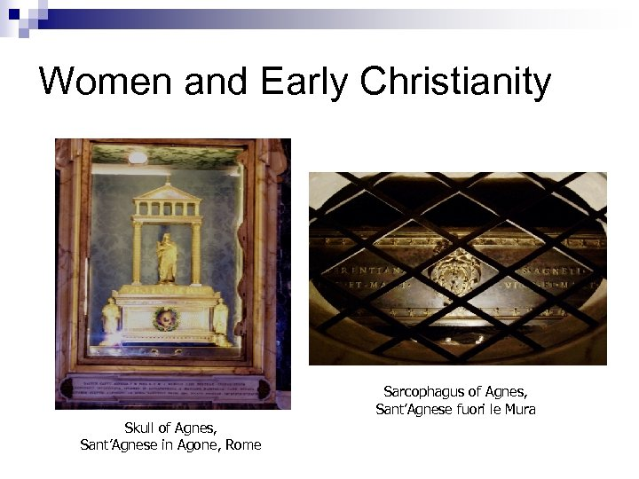 Women and Early Christianity Sarcophagus of Agnes, Sant'Agnese fuori le Mura Skull of Agnes,