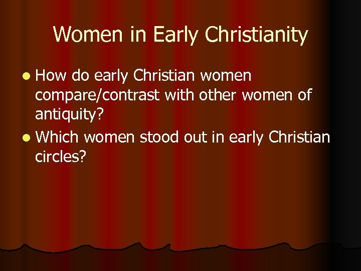 Women in Early Christianity l How do early Christian women compare/contrast with other women