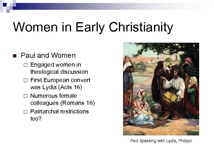 Women in Early Christianity n Paul and Women Engaged women in theological discussion ¨