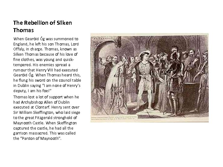The Rebellion of Silken Thomas When Gearóid Óg was summoned to England, he left