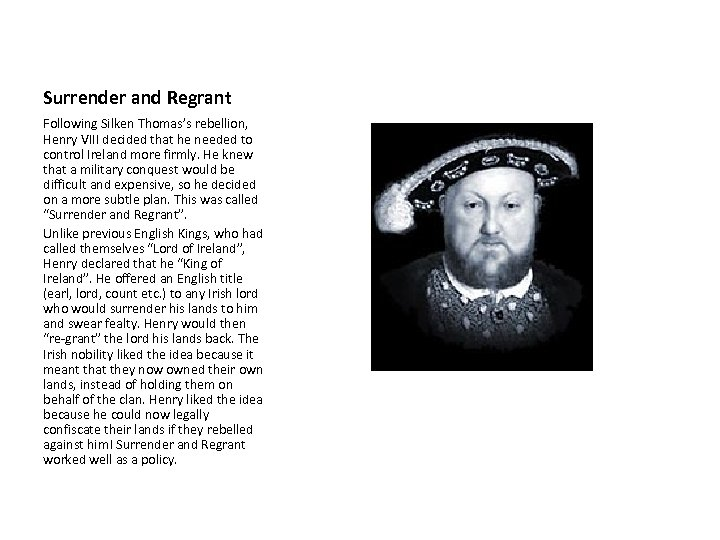 Surrender and Regrant Following Silken Thomas's rebellion, Henry VIII decided that he needed to