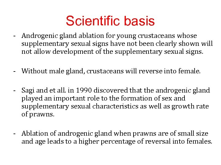 Scientific basis - Androgenic gland ablation for young crustaceans whose supplementary sexual signs have