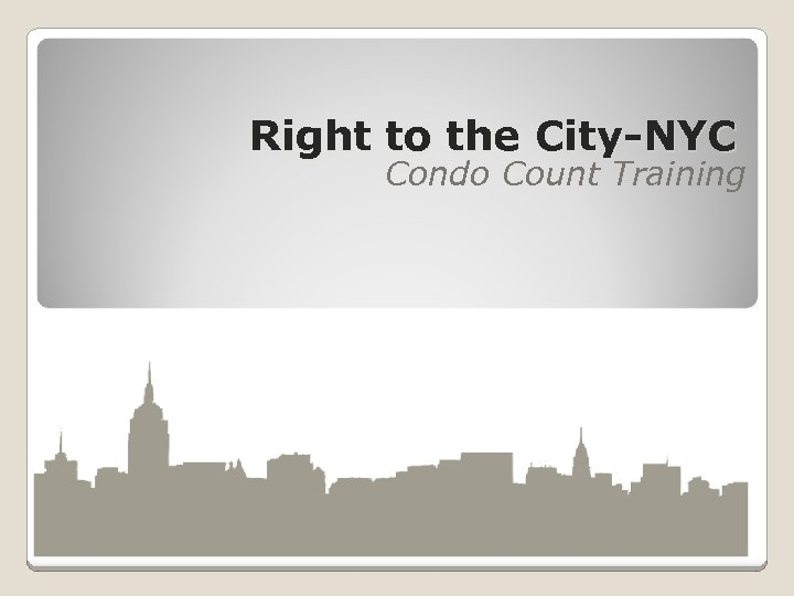 Right to the City-NYC Condo Count Training