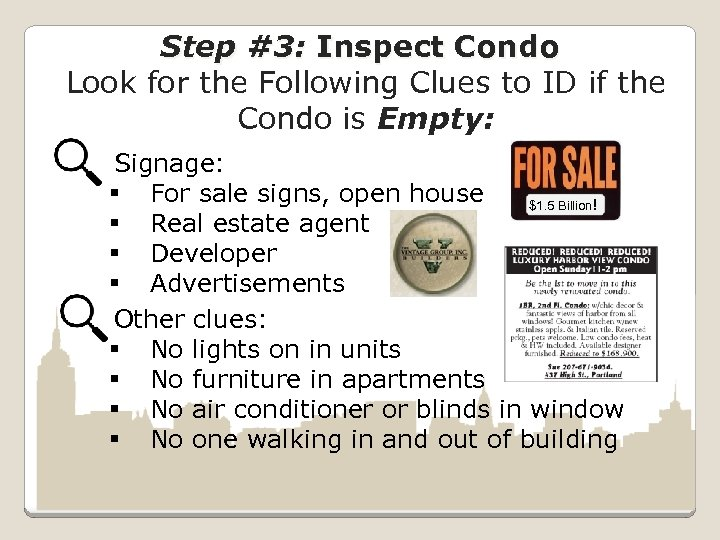 Step #3: Inspect Condo Look for the Following Clues to ID if the Condo