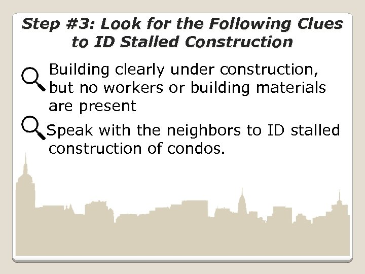 Step #3: Look for the Following Clues to ID Stalled Construction Building clearly under