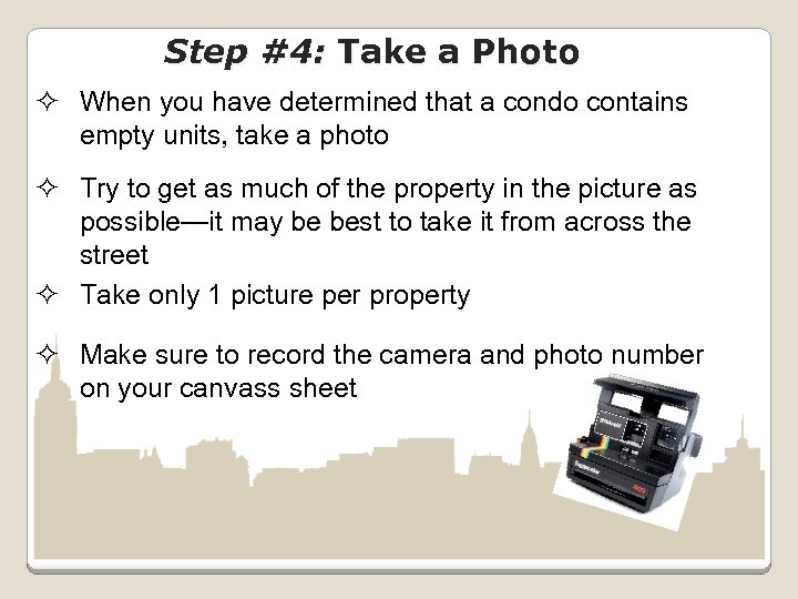 Step #4: Take a Photo ² When you have determined that a condo contains